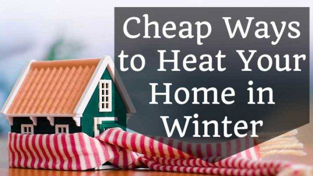 Cheap Ways Heat Your Home Winter Confident