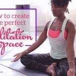 Create Perfect Meditation Space