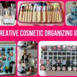 Creative Cosmetic Organizing Ideas Top Diy