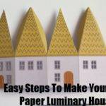 Easy Steps Make Your Own Paper Luminary House Diy Home Things