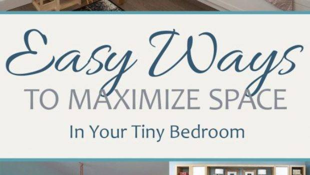 Easy Ways Maximize Space Your Tiny Bedroom Sand