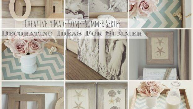 Inspired Decorating Ideas Summer Creatively Made Home