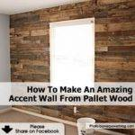 Make Amazing Accent Wall Pallet Wood
