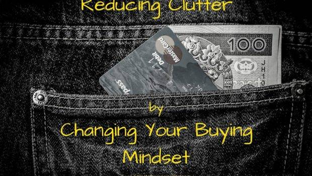 Reducing Clutter Changing Your Buying Mindset Home Key