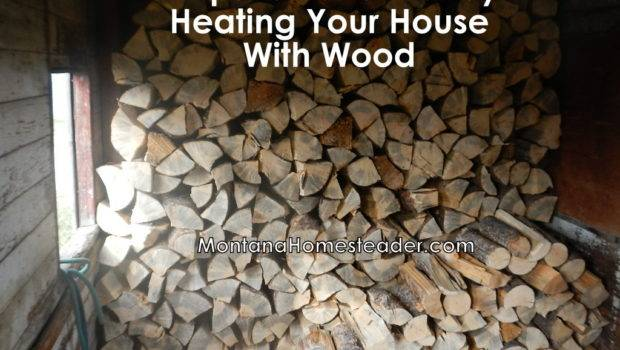 Tips Save Money Heating Your House Wood Montana