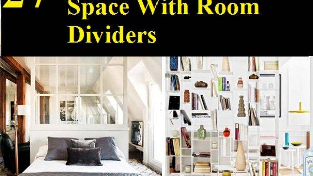 Ways Maximize Space Room Dividers Home