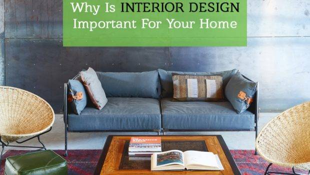 Why Interior Design Important Your Home