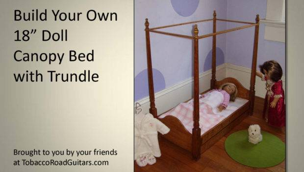 Woodwork Doll Canopy Bed Plans Pdf